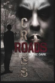 Crossroads in the Dark